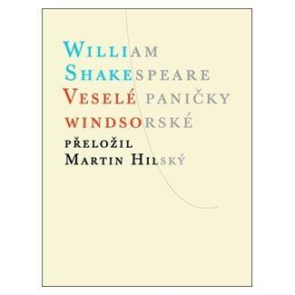William Shakespeare: Veselé paničky windsorské / Veselé windsorské paničky cena od 112 Kč