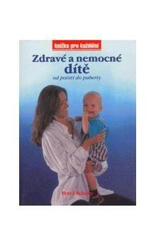 Petr Olchava: Zdravé a nemocné dítě cena od 117 Kč