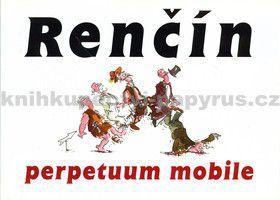 Vladimír Renčín: Perpetuum mobile cena od 123 Kč