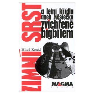 Miloš Konáš: Zimní srst a letní křídla cena od 97 Kč