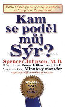 Spencer Johnson: Kam se poděl můj sýr? - Spencer Johnson cena od 135 Kč