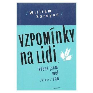 William Saroyan: Vzpomínky na lidi, které jsem měl (někdy) rád cena od 125 Kč