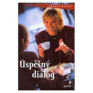 Ernest Dupuy: Úspěšný dialog cena od 156 Kč