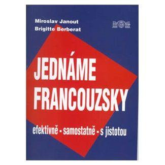 Brigitte Berberat, Miroslav Janout: Jednáme francouzsky cena od 83 Kč
