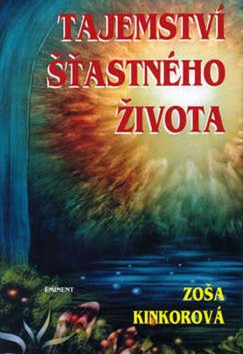Zoša Kinkorová: Tajemství šťastného života cena od 155 Kč