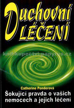 Catherine Ponderová: Duchovní léčení cena od 98 Kč