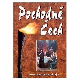 Vera Križanovskaja: Pochodně Čech cena od 104 Kč