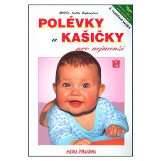 Judita Hofhanzlová: Polévky a kašičky pro nejmenší cena od 123 Kč