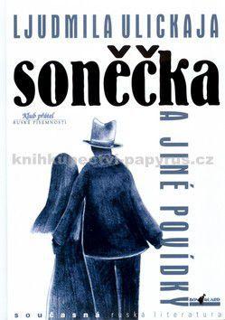 Lujdmila J. Ulickaja, Marie Skalníková: Soněčka a jiné povídky cena od 0 Kč