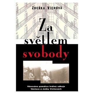 Zdeňka Víchová: Za světlem svobody cena od 93 Kč