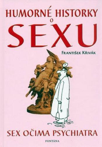 František Křivák: Humorné historky o sexu cena od 115 Kč