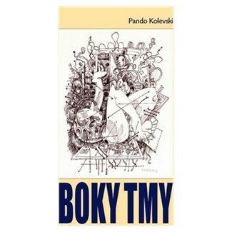 Pando Kolevski: Boky tmy cena od 99 Kč