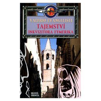 Valerio Evangelisti: Tajemství inkvizitora Eymerika cena od 147 Kč