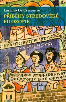 Luciano DeCrescenzo: Příběhy středověké filozofie cena od 0 Kč