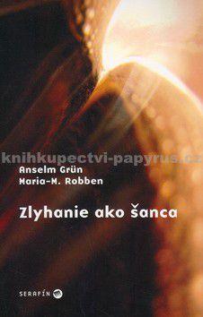 Anselm Grün, Maria - M. Roben: Zlyhanie ako šanca cena od 88 Kč