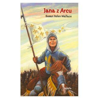 Susan Helen Wallace: Jana z Arcu cena od 85 Kč