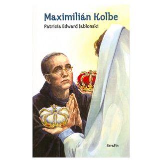 Patricia Edward Jablonski: Maximilián Kolbe cena od 92 Kč