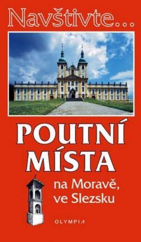 Irena Dibelková: Navštivte... Poutní místa na Moravě, ve Slezsku cena od 46 Kč