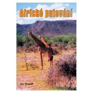 Jan Pospíšil: Africké putování cena od 154 Kč