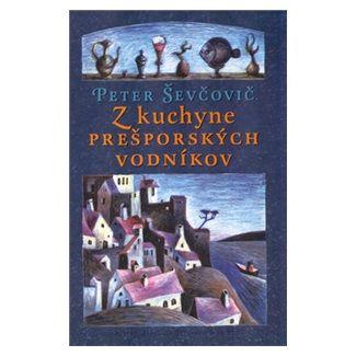 Peter Ševčovič: Z kuchyne prešporských vodníkov cena od 126 Kč