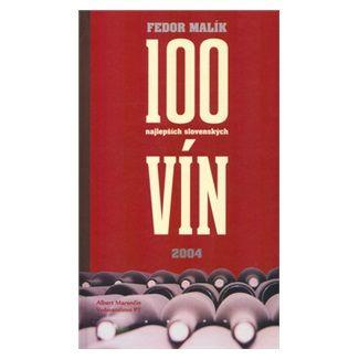 Fedor Malík: 100 najlepších slovenských vín cena od 146 Kč