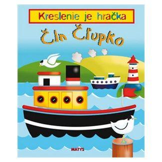 Sibyla Mislovičová: Čln Čľupko - Kreslenie je hračka cena od 129 Kč