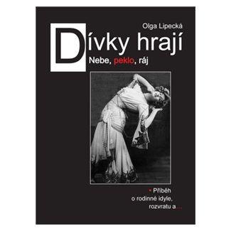 Olga Lipecká: Dívky hrají Nebe, peklo ráj cena od 138 Kč