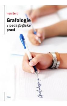 Ivan Bertl: Grafologie v pedagogické praxi cena od 123 Kč