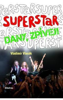 Vladimír Vlasák: Superstar - Dany zpívej! cena od 42 Kč