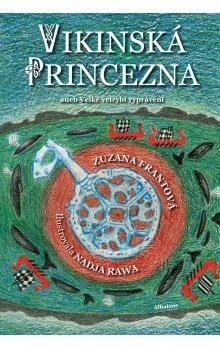 Zuzana Frantová, Nadja Rawa: Vikinská princezna cena od 62 Kč