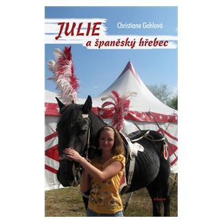 Christiane Gohl: Julie a španělský hřebec cena od 65 Kč
