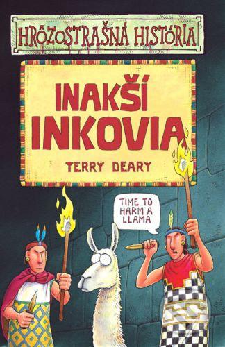 Terry Deary: Inakší Inkovia - Hrôzostrašná história cena od 139 Kč