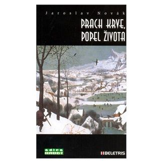Jaroslav Novák: Prach krve, popel života cena od 85 Kč