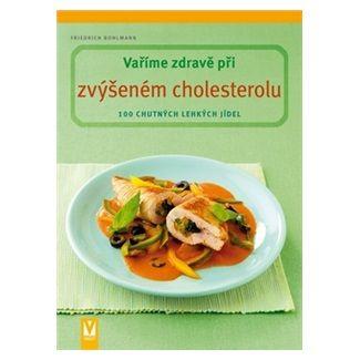 Friedrich Bohlmann: Vaříme zdravě při zvýšeném cholesterolu cena od 134 Kč
