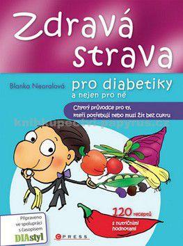 Blanka Neoralová: Zdravá strava pro diabetiky a nejen pro ně cena od 199 Kč