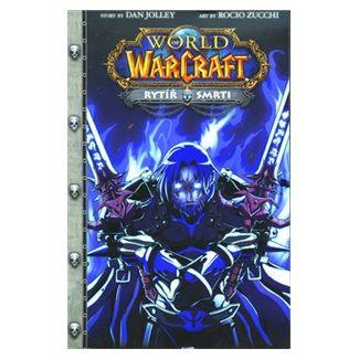 Dan Jolley: World of WarCraft - Rytíř smrti cena od 126 Kč