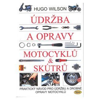 Hugo Wilson: Údržba a opravy motocyklů & skútrů cena od 135 Kč