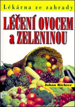 Johan Richter: Léčení ovocem a zeleninou cena od 125 Kč
