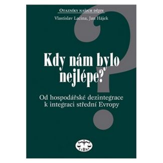 Jan Hájek, Vlastislav Lacina: Kdy nám bylo nejlépe? cena od 126 Kč
