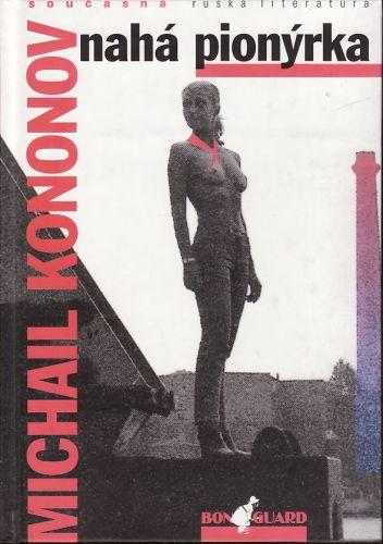 Michail Kononov: Nahá pionýrka cena od 139 Kč