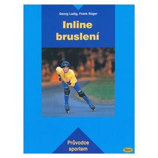 Kolektiv: Inline bruslení - Průvodce sportem cena od 145 Kč