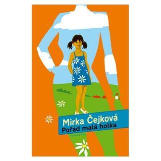 Mirka Čejková: Pořád malá holka cena od 129 Kč