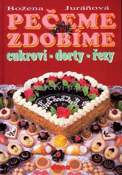 Božena Juráňová: Pečeme, zdobíme - cukroví, dorty, řezy - 2. vydání cena od 85 Kč