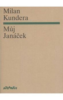 Milan Kundera: Můj Janáček cena od 95 Kč