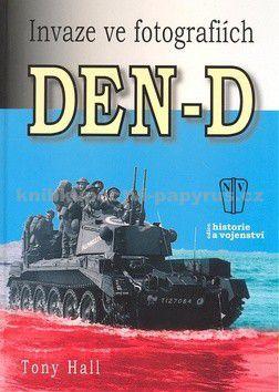 Tony Hall: Den-D Invaze ve fotografiích cena od 198 Kč