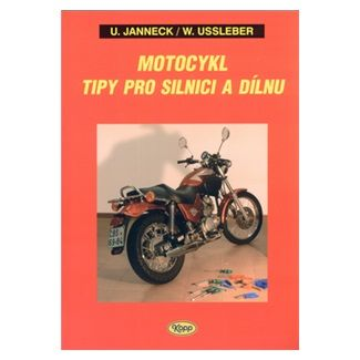 Kolektiv: Motocykl - tipy pro silnici a dílnu cena od 135 Kč