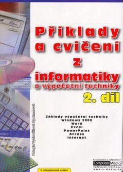 Pelagia Vysloužilová Spohner: Příklady a cvičení z informatiky a výpočetní techniky 2. díl cena od 108 Kč