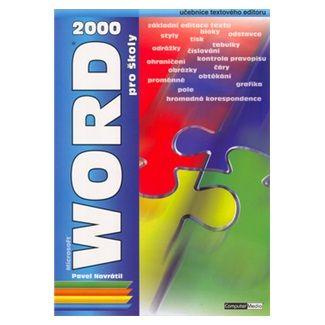 Pavel Navrátil: Word 2000 pro školy cena od 99 Kč
