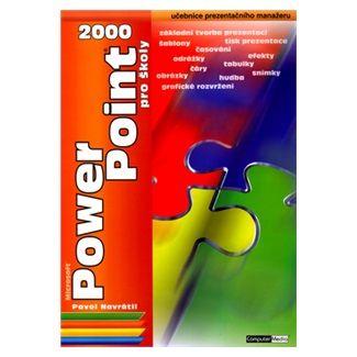 Pavel Navrátil: PowerPoint 2000 pro školy cena od 95 Kč