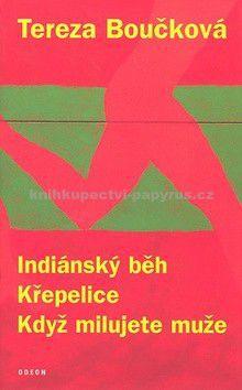 Tereza Boučková: Indiánský běh, Křepelice, Když milujete muže - v EMG 3. vydání, v Odeonu 1. vyd. cena od 180 Kč